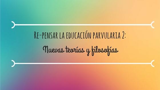 Re-pensar la educación parvularia 2