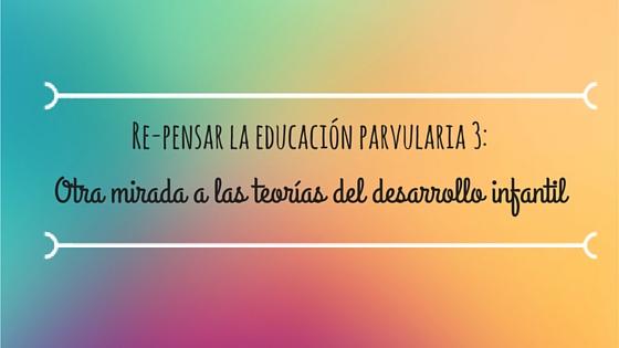 Re-pensar la educación parvularia 3-