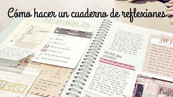 Cómo hacer un cuaderno de reflexiones
